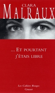 Clara Malraux - Et pourtant j'étais libre - (*).