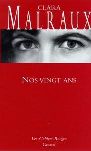 Clara Malraux - Nos vingt ans - (*).