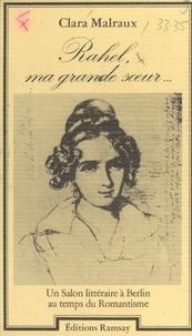Clara Malraux - Rahel, ma grande soeur - Un salon littéraire à Berlin au temps du romantisme.