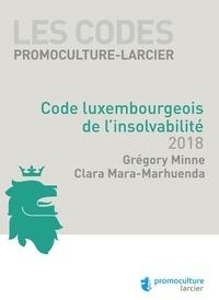 Clara Mara-marhuenda et Grégory Minne - Code luxembourgeois de l'insolvabilité.