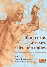 Livres électroniques Kindle: Mon corps au pays des merveilles  - Beauté et intelligence de l'anatomie humaine par Clara Naudi, Noémie d' Auxiron-Amez