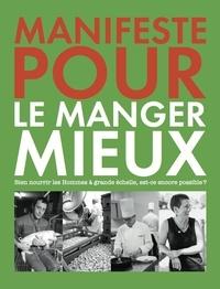 Clara Roustenel - Manifeste pour le manger mieux - Bien nourrir les hommes à grande échelle, est-ce encore possible ?.