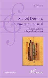 Clara Tessier - Marcel Dortort, un itinéraire musical - Du minimalisme à la synthèse sonore.
