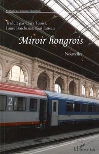 Clara Tessier et Laure Penchenat - Miroir hongrois - Onze nouvelles.