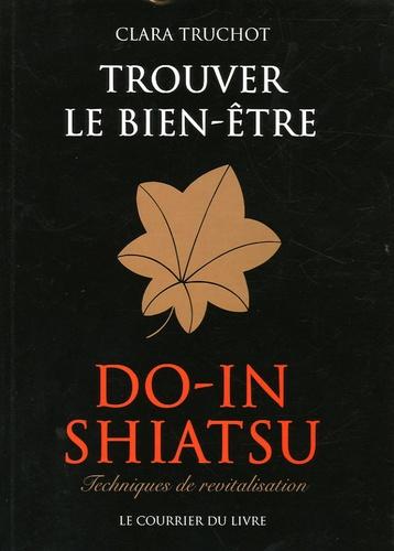 Clara Truchot - Do-in Shiatsu - Trouver le bien-être : techniques de revitalisation.