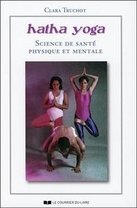 Clara Truchot - Hatha yoga - Science de Santé Physique et Mentale.