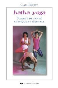 Clara Truchot - HathaYoga - Science de santé physique et mentale.