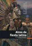 Clara Villanueva et Josefina Fernandez - Aires de fiesta latina - Un recorrido por Latinoamérica a través de 12 lecturas.