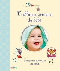 Clara Zanotti et Federica Romagnoli - L'album sonore de bébé - Enregistrer et écouter sa voix.