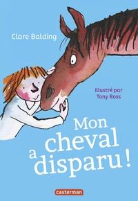 Clare Balding - Mon cheval très spécial Tome 2 : Mon cheval a disparu !.