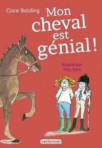 Clare Balding - Mon cheval très spécial Tome 3 : Mon cheval est génial !.