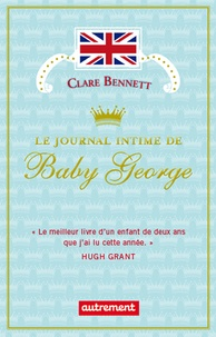 Clare Bennett - Le journal intime de Baby George.
