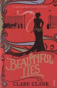 Clare Clark - Beautiful Lies.