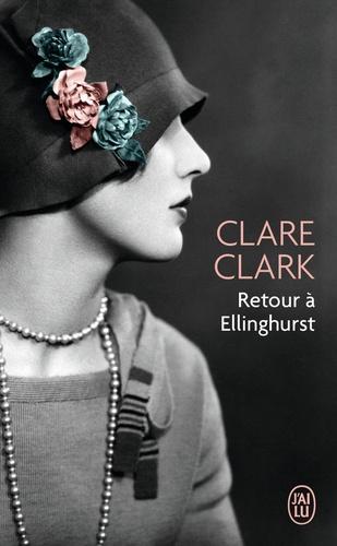 Clare Clark - Retour à Ellinghurst.