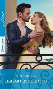 Livres à téléchargement gratuit pour ipod touch Liaison avec un roi DJVU par Clare Connelly (French Edition) 9782280440844