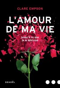 Clare Empson - L'amour de ma vie.