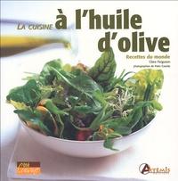 Clare Ferguson - La cuisine à l'huile d'olive - Recettes du monde.