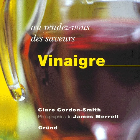 Clare Gordon-Smith et James Merrell - Vinaigre.