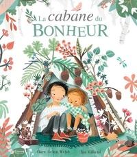 Clare Helen Welsh et Asa Gilland - La cabane du bonheur.