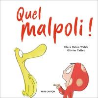 Clare Helen Welsh et Olivier Tallec - Quel malpoli !.