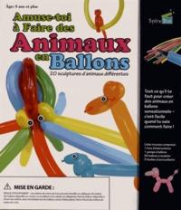 Clare Hibbert - Amuse-toi à faire des Animaux en Ballons - 20 sculpture d'animaux différentes.