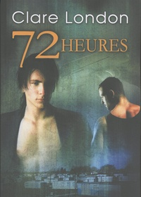 Clare London - 72 heures.