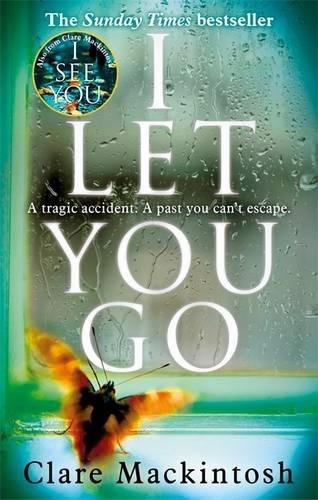 Clare Mackintosh - I Let You Go.