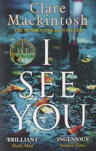 Clare Mackintosh - I See You.