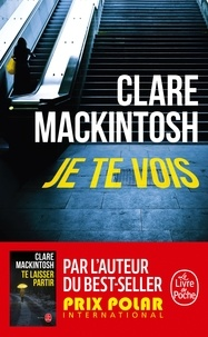 Clare Mackintosh - Je te vois.