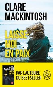 Clare Mackintosh - Laisse-moi en paix.