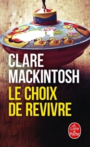 Clare Mackintosh - Le Choix de revivre.
