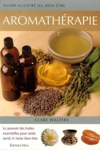 Clare Walters - Aromathérapie.