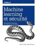 Clarence Chio et David Freeman - Machine learning et securité - Protection des systèmes par les données et les algorithmes.