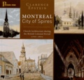Clarence Epstein - Montréal City of Spires - Chruch Architecture during the British Colonial Period (1760-1860).