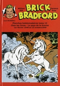 Clarence Gray - Brick Bradford : planches hebdomadaires - Tome 12 : le pays de la licorne.
