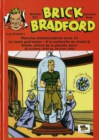 Clarence Gray - Brick Bradford planches hebdomadaires - Tome 13 : à la recherche du cristal Q.