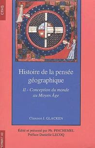 Lemememonde.fr Histoire de la pensée géographique. Tome 2, Conception du monde au Moyen Age Image