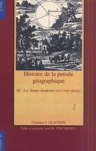 Clarence-J Glaken - Histoire de la pensée géographique - Tome 3, Les Temps modernes (XVe-XVIIe siècle).
