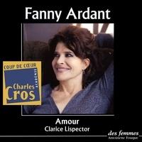 Clarice Lispector et Fanny Ardant - Amour.