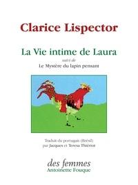 Clarice Lispector - La vie intime de Laura - suivi de Le Mystère du lapin pensant.