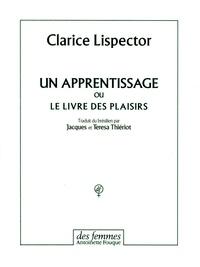 Clarice Lispector - Un apprentissage ou Le livre des plaisirs.
