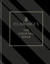 Claridge's – The Cocktail Book.