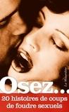 Clarissa Rivière et Julie Derussy - Osez 20 histoires de coups de foudre sexuels.
