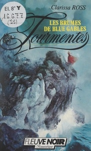 Clarissa Ross et Bernard Blanc - Les brumes de Blue Gables.