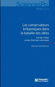 Clarisse Berthezène - Les conservateurs britanniques dans la bataille des idées, 1929-1954 - Ashridge College, premier think tank conservateur.