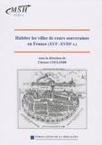 Clarisse Coulomb - Habiter les villes de cours souveraines en France (XVIe-XVIIIe s.).
