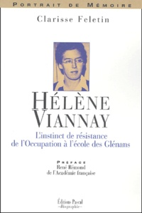 Clarisse Feletin - Hélène Viannay - L'instinct de résistance de l'Occupation à l'école des Glénans.