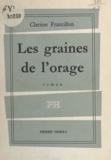 Clarisse Francillon - Les graines de l'orage.
