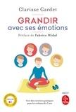 Clarisse Gardet - Grandir avec ses emotions - Avec des exercices pratiques pour les enfants dès 5 ans. 1 CD audio
