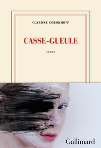 Clarisse Gorokhoff - Casse-gueule.
